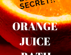 Best Beauty Secret - Orange Juice Bath