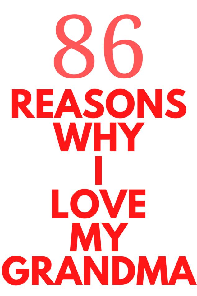 86 Reasons Why I love my grandma