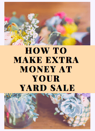 How to Make Extra Money at your Yard Sale
