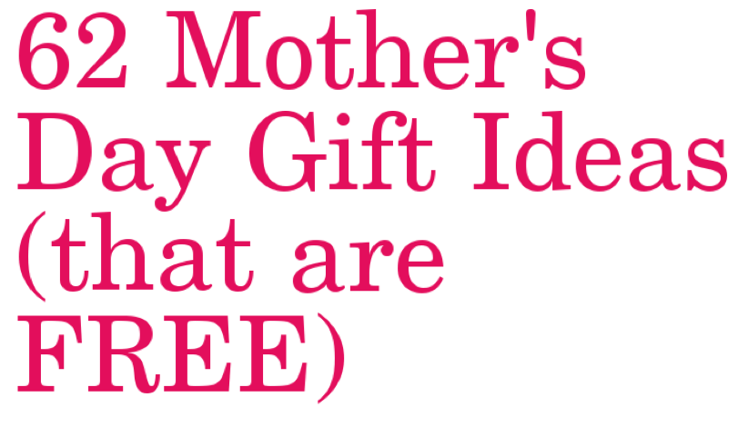 62 mother 39 s day gift ideas that are free stylish life for Mother s day gift ideas for new moms