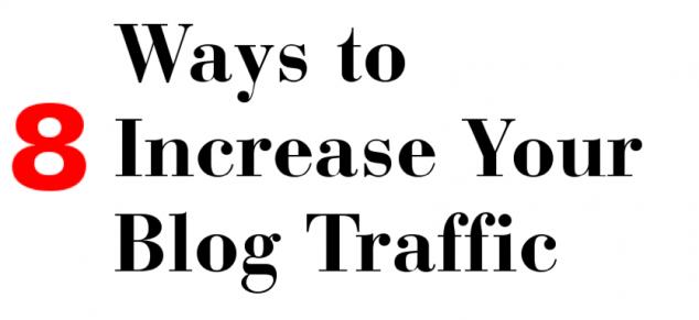 8 Ways Increase your blog traffic