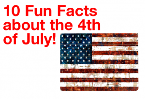 Interesting Facts about the 4th of July