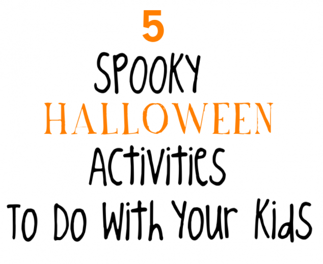 Spooky Halloween Activities to do with your kids