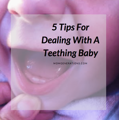 5 Tips For Dealing With A Teething Baby