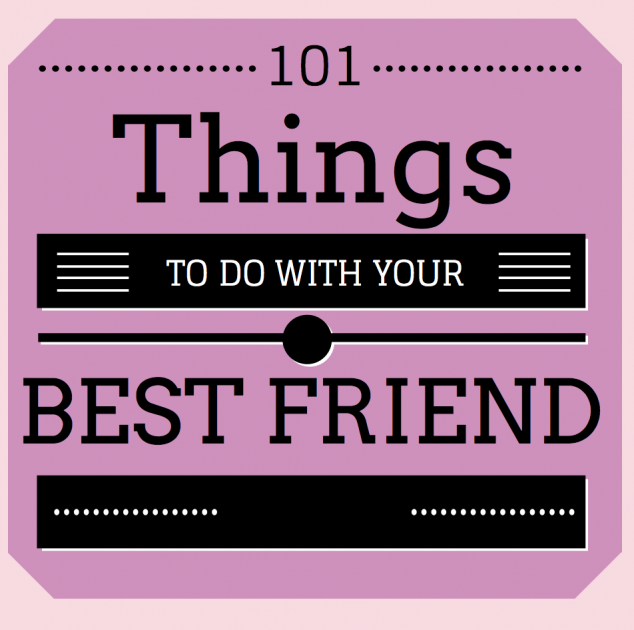 things you have to do with your best friend