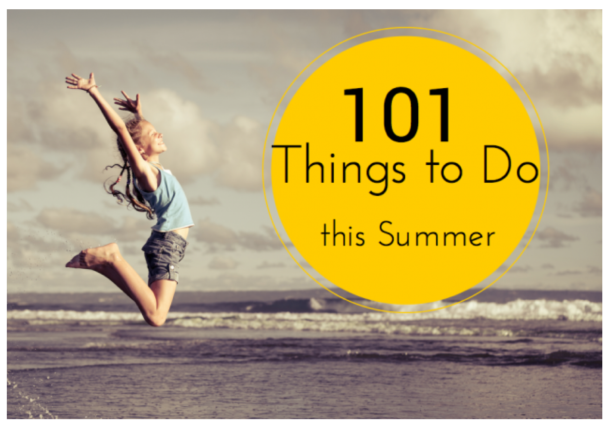 101 Things to Do this Summer with your Kids