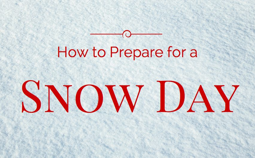 How to prepare for a snow day stylish life for moms Are we going to get snow this year 2016