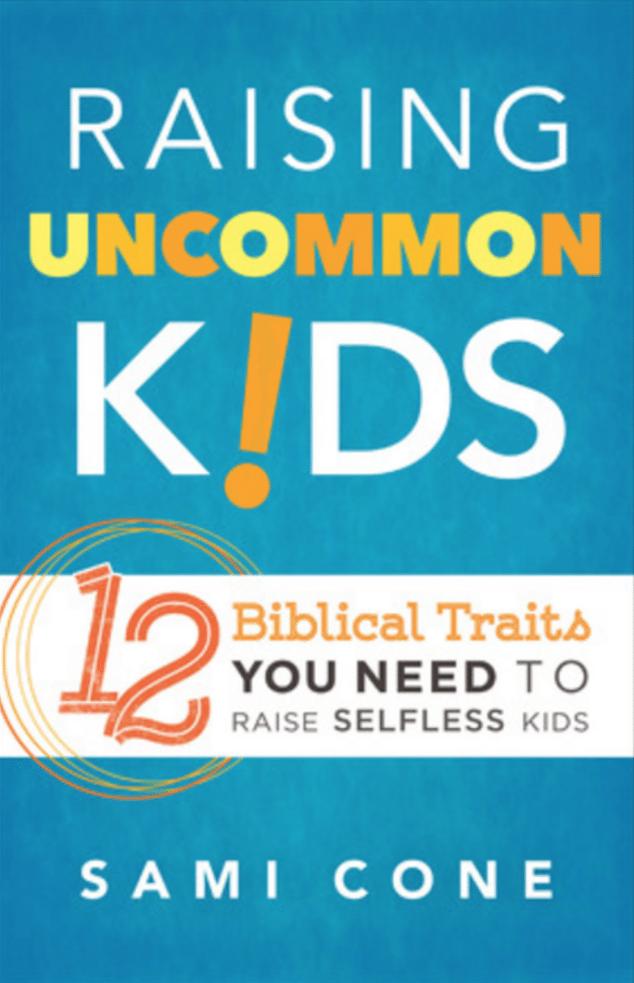 Raising Uncommon Kids by Sami Cone