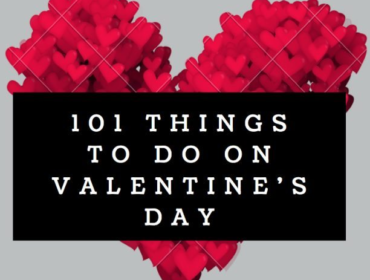 101 Easy and Special Things to Do on Valentine's Day