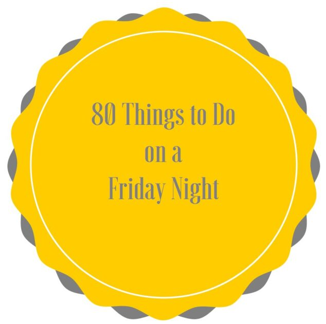 Things to Do on a Friday Night