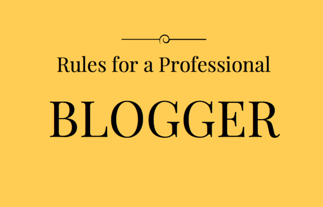 professional blogger - rules to follow