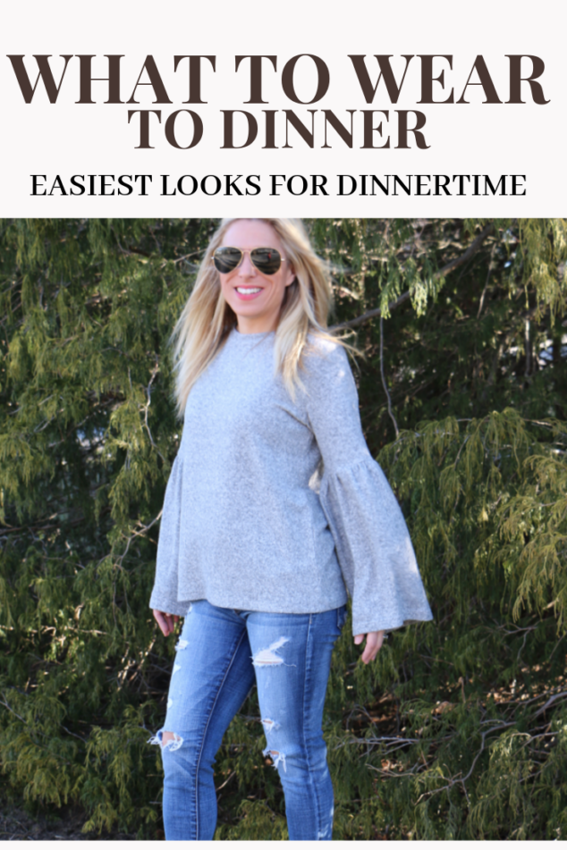 WHAT TO WEAR TO DINNER