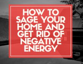 How to Sage a House of Negative Energy