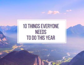 10 Things EVERYONE Needs To Do This Year