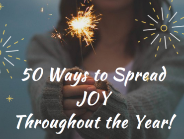 50 Ways to Spread Joy Throughout the Year