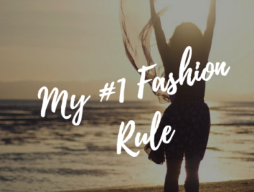 Number One Fashion Rule (Since Buying My Own Clothing)
