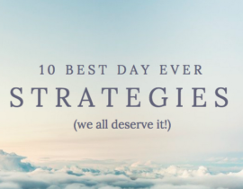 Best Day Ever Strategies