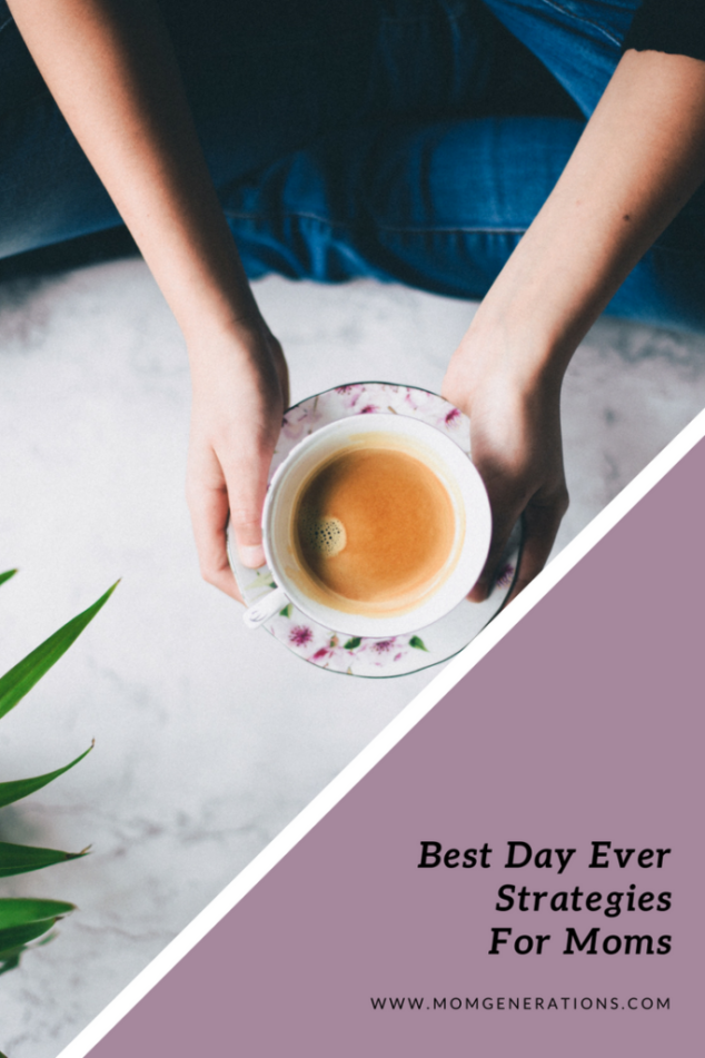 Best Day Ever Strategies for Moms