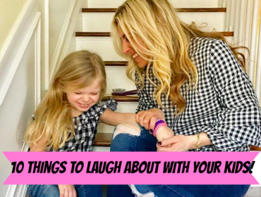 10 Things to Laugh About with Your Kids