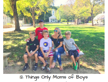 12 Things Only Moms of Boys Understand