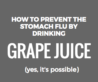 How to Prevent the Stomach Flu with Grape Juice