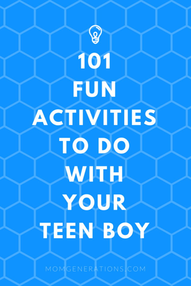 101 Things to Do with Teen Boys
