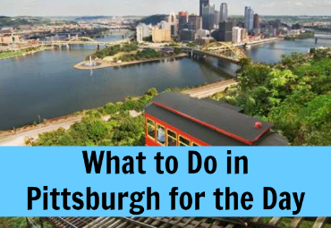 What to Do in Pittsburgh for the Day