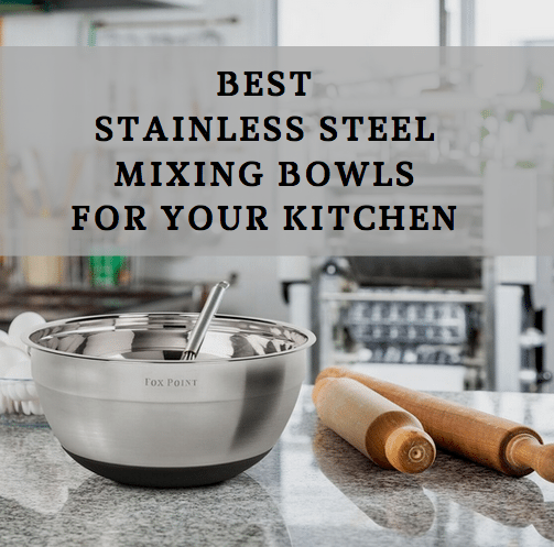 Best Stainless Steel Bowls for your Kitchen