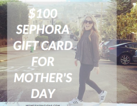 Mother's Day Giveaway: $100 Sephora Gift Card