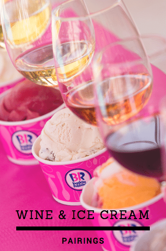 Baskin-Robbins Wine and Ice Cream Pairings