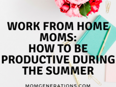 Work From Home Moms: How To Be Productive During the Summer