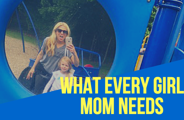 What Ever Girl Mom Needs