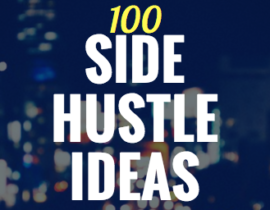 100 Side Hustle Ideas You Can Start Today