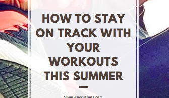 How to Stay on Track with your Workouts this Summer