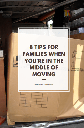8 Tips for Families When You're in the Middle of Moving