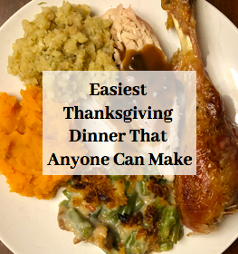 Easiest Thanksgiving Dinner That Anyone Can Make