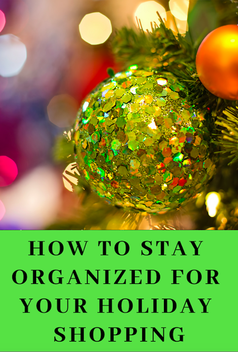 How to Stay Organized for your Holiday Shopping