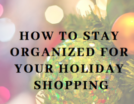 How to Stay Organized for HOliday Shopping