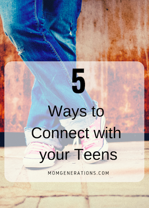 5 Ways to Connect with your Teens