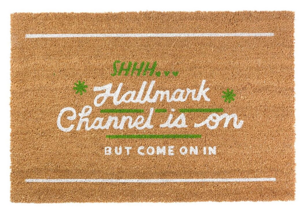 Shhh Hallmark Channel Is On Doormat