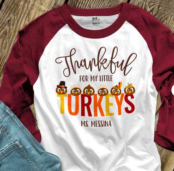 Teacher Thanksgiving shirt | fall teacher shirt | thankful for my little turkeys | personalized unisex adult raglan shirt
