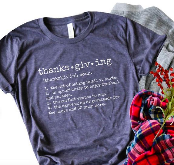 Thanksgiving Definition Shirt/ Funny Thanksgiving Shirt/ Women's Graphic Tee/ Ladies Thanksgiving Shirt/ Cute Holiday Shirt/ Grateful Shirt
