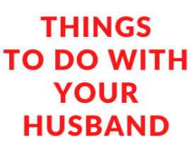 Nice Things To Do For Your Husband