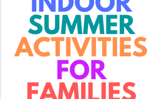 Indoor Summer Activities - Fun Free Things To Do with Kids