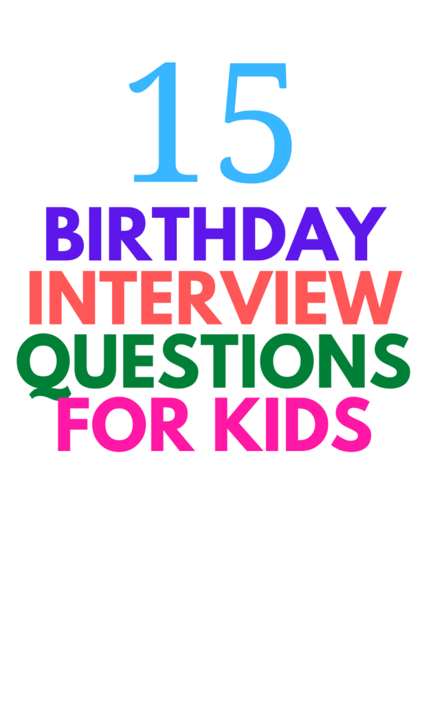 Birthday Interview Questions for Kids