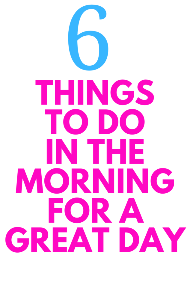 things you do in the morning