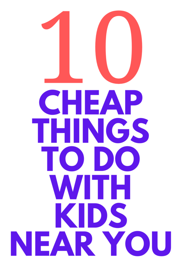 Cheap things to do with kids near me