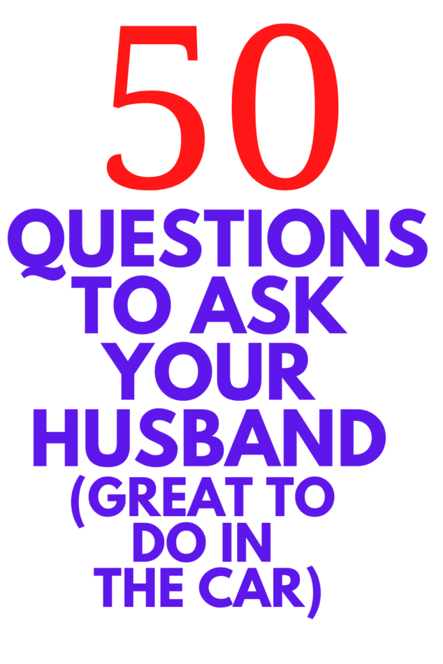 50 QUESTIONS TO ASK YOUR HUSBAND