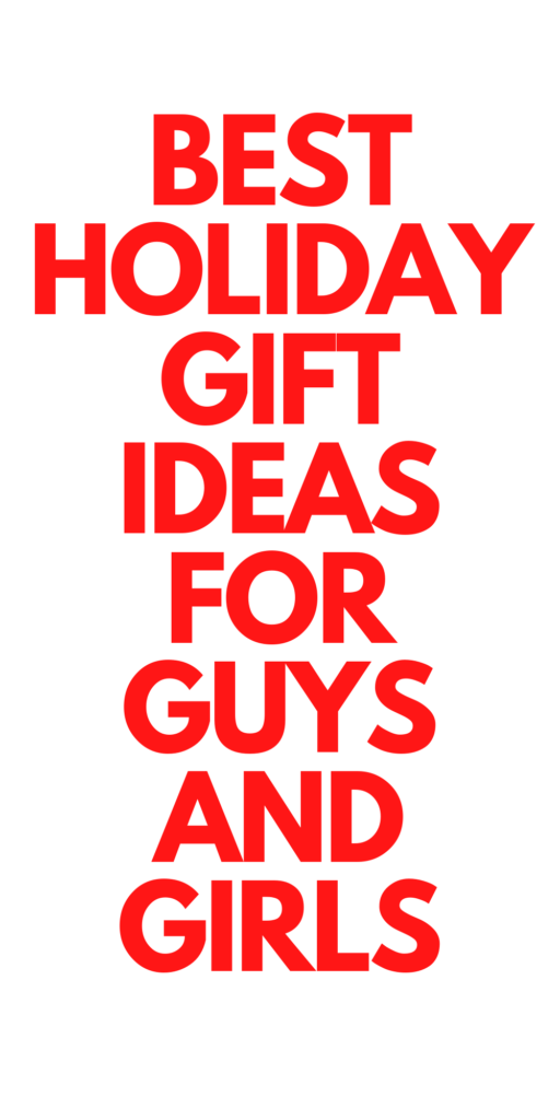 Holiday Gift Ideas for Guys and Girls