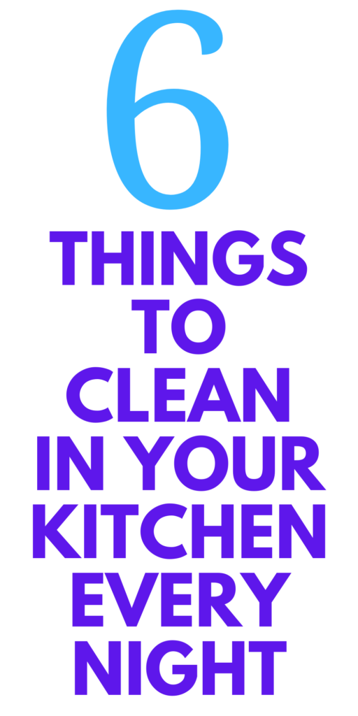 things to clean in your kitchen at night